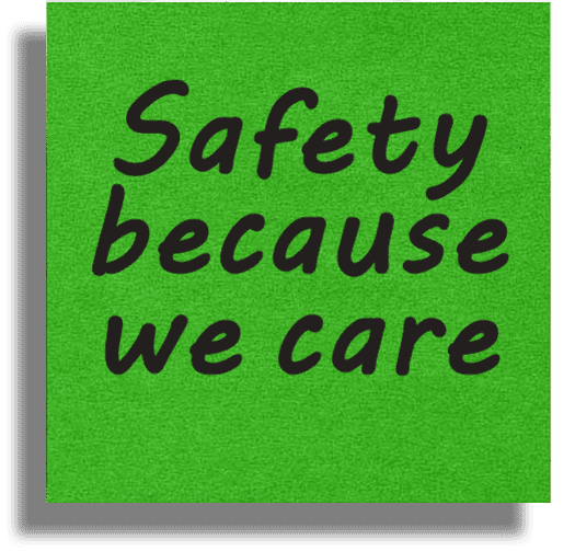 saying Safety because we care
